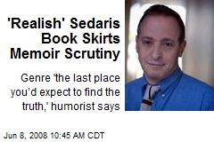 'Realish' Sedaris Book Skirts Memoir Scrutiny