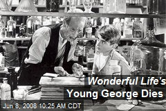 Wonderful Life's Young George Dies