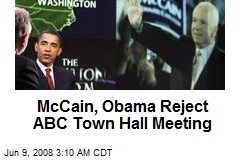 McCain, Obama Reject ABC Town Hall Meeting