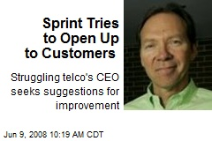 Sprint Tries to Open Up to Customers