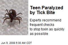 Teen Paralyzed by Tick Bite