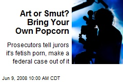 Art or Smut? Bring Your Own Popcorn