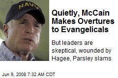 Quietly, McCain Makes Overtures to Evangelicals