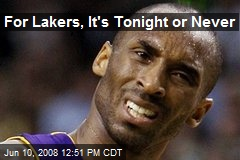 For Lakers, It's Tonight or Never