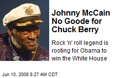 Johnny McCain No Goode for Chuck Berry