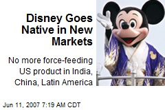 Disney Goes Native in New Markets