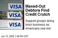 Maxed-Out Debtors Find Credit Crutch