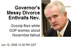 Governor's Messy Divorce Enthralls Nev.