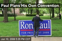 Paul Plans His Own Convention