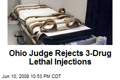 Ohio Judge Rejects 3-Drug Lethal Injections