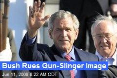 Bush Rues Gun-Slinger Image
