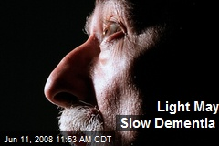Light May Slow Dementia