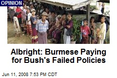 Albright: Burmese Paying for Bush's Failed Policies