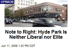Note to Right: Hyde Park Is Neither Liberal nor Elite