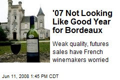 '07 Not Looking Like Good Year for Bordeaux