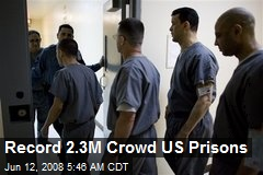 Record 2.3M Crowd US Prisons