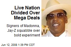 Live Nation Divided Over Mega Deals