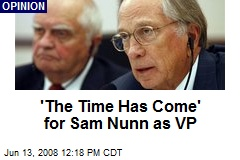 'The Time Has Come' for Sam Nunn as VP