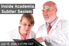 Inside Academia, Subtler Sexism