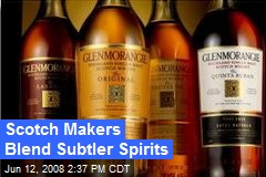 Scotch Makers Blend Subtler Spirits