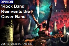 'Rock Band' Reinvents the Cover Band