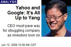 Yahoo and Google: It's All Up to Yang