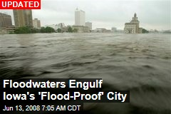Floodwaters Engulf Iowa's 'Flood-Proof' City