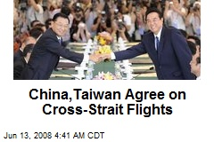 China,Taiwan Agree on Cross-Strait Flights