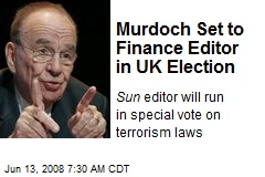 Murdoch Set to Finance Editor in UK Election