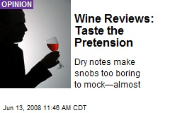Wine Reviews: Taste the Pretension