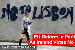 EU Reform in Peril As Ireland Votes No