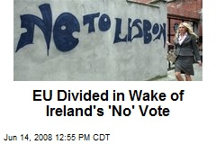 EU Divided in Wake of Ireland's 'No' Vote