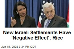 New Israeli Settlements Have 'Negative Effect': Rice
