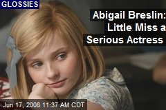 Abigail Breslin: Little Miss a Serious Actress