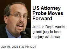 US Attorney Probe Moves Forward