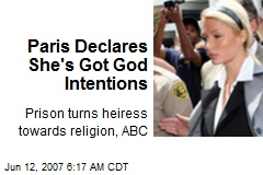 Paris Declares She's Got God Intentions