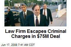 Law Firm Escapes Criminal Charges in $75M Deal