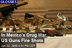 In Mexico's Drug War, US Guns Fire Shots