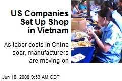 US Companies Set Up Shop in Vietnam