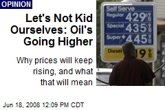Let's Not Kid Ourselves: Oil's Going Higher