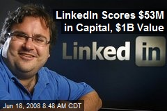 LinkedIn Scores $53M in Capital, $1B Value