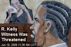 R. Kelly Witness Was Threatened