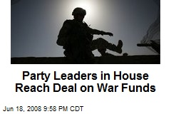 Party Leaders in House Reach Deal on War Funds