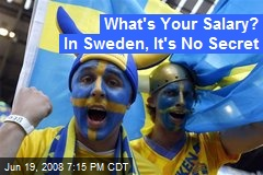 What's Your Salary? In Sweden, It's No Secret