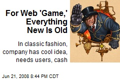 For Web 'Game,' Everything New Is Old