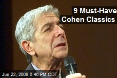 9 Must-Have Cohen Classics