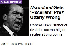 Nixonland Gets 'Excellent' Prez Utterly Wrong