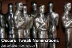 Oscars Tweak Nominations
