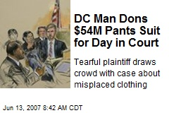 DC Man Dons $54M Pants Suit for Day in Court