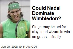 Could Nadal Dominate Wimbledon?
